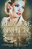When Love Simply Is (Return to the Home Front Book 3)