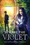 Beware the Violet (Eulogimenoi, #1)