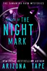 The Case of the Night Mark (Samantha Rain Mysteries, #1)