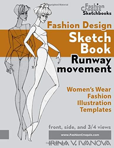 Fashion Design Sketchbook Runway Movement Women S Wear Fashion Illustration Templates By Irina V Ivanova
