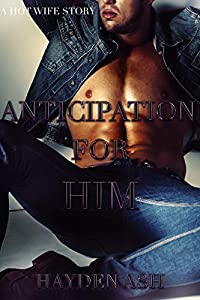 ANTICIPATION FOR HIM
