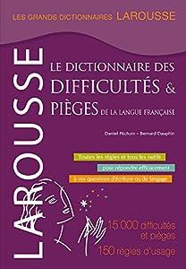 Larousse Dictionnaire des Difficultes et Pieges de la Langue Francaise