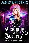 Unleashing Trials: Year 1 (Academy of Sorcery #1)