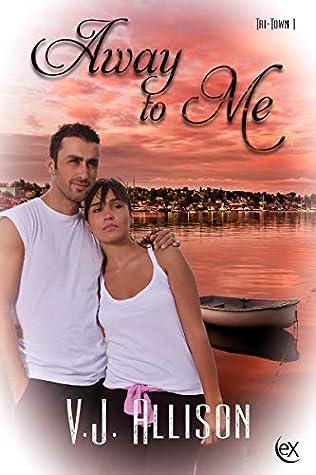 Away To Me (Tri-Town Book 1)