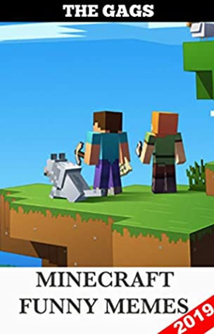 The Gags Minecraft Funny Memes Minecraft Hilarious Memes Funny