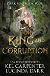 For King and Corruption (Dark Maji, #4)