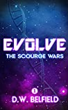 Evolve: The Scourge Wars Book 1