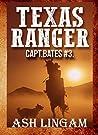 Texas Ranger 3: Western Adventure Mystery Thriller Book (Capt. Bates)