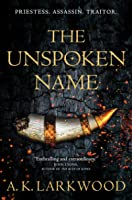 The Unspoken Name (The Serpent Gates, #1)