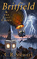 Britfield and The Lost Crown (Britfield Series, Book I)