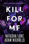 Kill for Me (Detective Sara Hunt, #3)