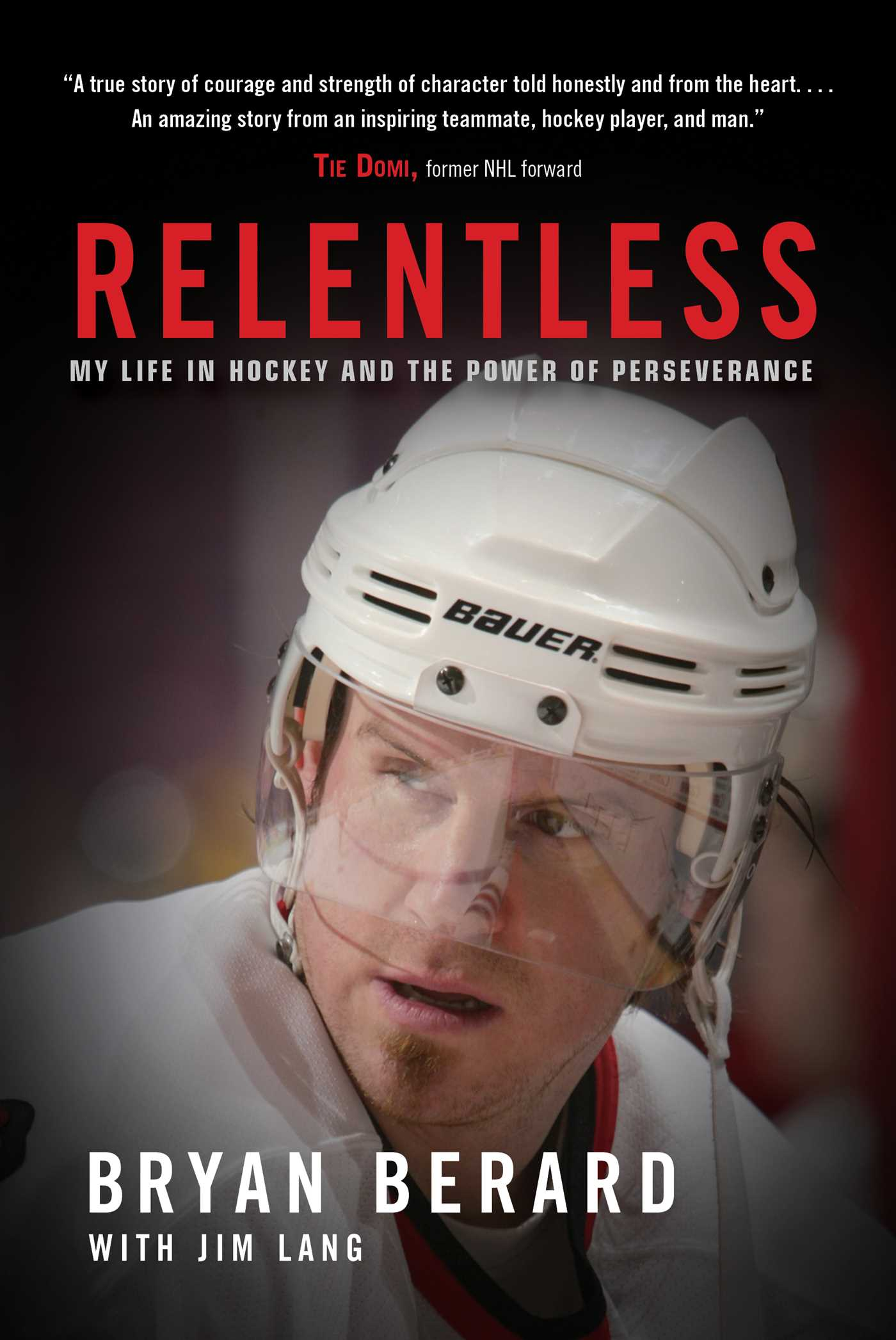 Relentless: My Life in Hockey and the Power of Perseverance