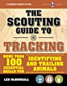 The Scouting Guide to Tracking: An Officially-Licensed Book of the Boy Scouts of America: More than 100 Essential Skills for Identifying and Trailing Animals