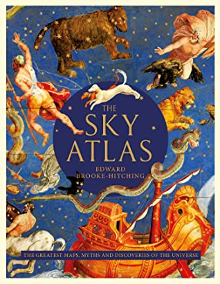 The Sky Atlas: The Greatest Maps, Myths and Discoveries of the Universe