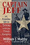 Captain Jeff; or, Frontier life in Texas with the Texas Rangers; some unwritten history and facts in the thrilling experiences of frontier life (1906)