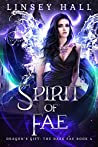 Spirit of the Fae (Dragon's Gift: The Dark Fae #4)
