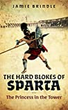 The Princess In The Tower (The Hard Blokes Of Sparta #1)