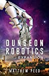Expansion (Dungeon Robotics #2)