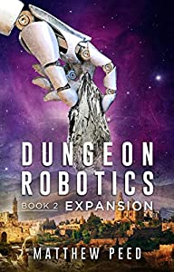 Dungeon Robotics (Book 2): Expansion
