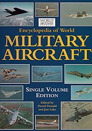 ENCYCLOPEDIA OF WORLD MILITARY AIRCRAFT.