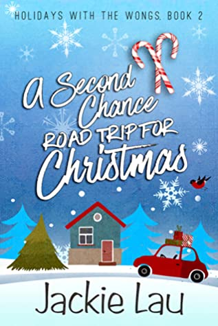 A Second Chance Road Trip for Christmas (Holidays with the Wongs, #2)