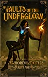 Vaults Of The Undergloom: The Farshore Chronicles, Book 4