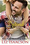Wyatt's Pretend Pledge (Seven Sons Ranch in Three Rivers Romance #5)