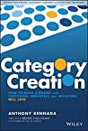 Book cover for Category Creation: How to Build a Brand that Customers, Employees, and Investors Will Love