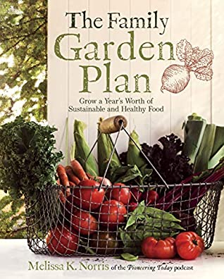 The Family Garden Plan by Melissa K. Norris