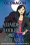 A Garden, A Golem, and a Gray Area (Deanna Oscar Paranormal Mystery #12)