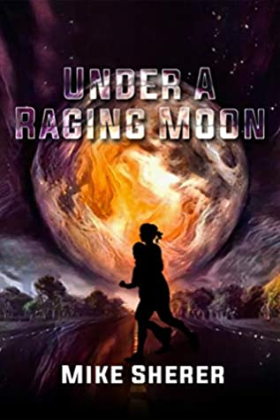 Under a Raging Moon by Mike Sherer