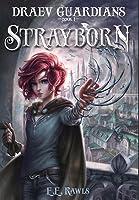 Strayborn (Draev Guardians, #1)