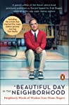A Beautiful Day in the Neighborhood (Movie Tie-In): Neighborly Words of Wisdom from Mister Rogers