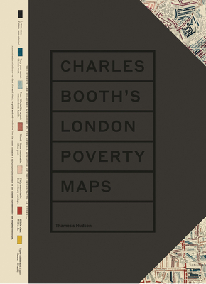 Charles Booth's London Poverty Maps: A Landmark Reassessment of Booth's Social Survey