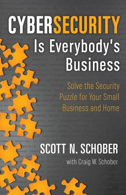 Cybersecurity Is Everybody's Business by Scott N Schober