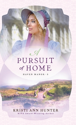 Pursuit of Home by Kristi Ann Hunter