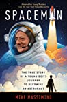 Spaceman (Adapted for Young Readers): The True Story of a Young Boy's Journey to Becoming an Astronaut