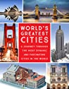 World's Greatest Cities: A Journey Through the Most Dynamic and Fascinating Cities in the World