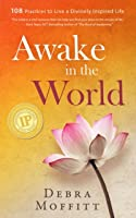 Awake in the World: 108 Practices to Live a Divinely Inspired Life