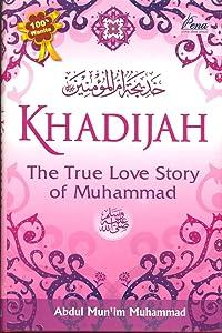 Khadijah: The True Love Story of Muhammad SAW