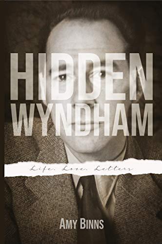 Hidden Wyndham: Life, Love, Letters by Amy Binns