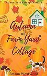 Autumn at Farm Yard Cottage: A Sweet Feel Good Romance Novella (Farm Yard Cottage Collection Book 4)