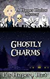 Ghostly Charms (A Harper Harlow Mystery, #14)