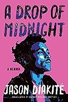 A Drop of Midnight: A Memoir