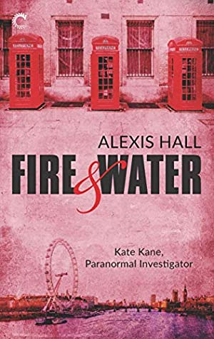 Fire & Water (Kate Kane, Paranormal Investigator #3)
