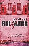 Fire & Water (Kate Kane, Paranormal Investigator #3)