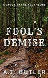 Fool's Demise: A Western Adventure (Jacob Payne, Bounty Hunter Book 9)