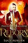 Reborn (Phoenix Academy Beginnings #4)