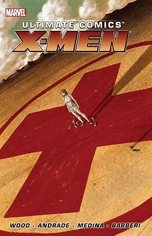 Ultimate Comics: X-Men, by Brian Wood, Volume 1