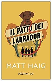 Il patto dei Labrador by Matt Haig